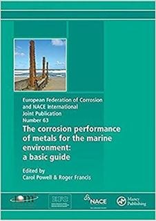 The Corrosion Performance of Metals for the Marine Environment: A Basic Guide