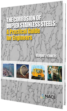 The Corrosion of Duplex Stainless Steels: A Practical Guide for Engineers