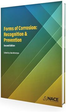 Forms of Corrosion: Recognition and Prevention, Second Edition