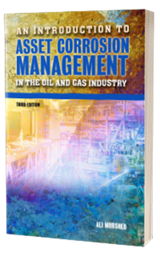 An Introduction to Asset Corrosion Management in the Oil and Gas Industry, Third Edition